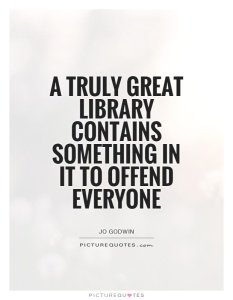 a-truly-great-library-contains-something-in-it-to-offend-everyone-quote-1
