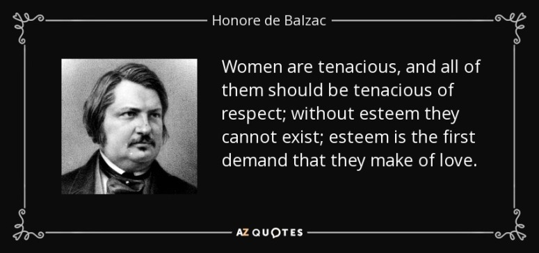 quote-women-are-tenacious-and-all-of-them-should-be-tenacious-of-respect-without-esteem-they-honore-de-balzac-1-70-99
