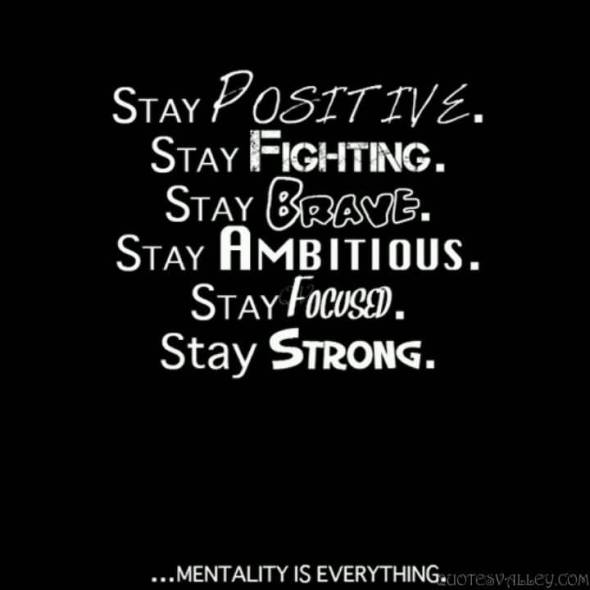 stay-positive-stay-fighting-stay-brave